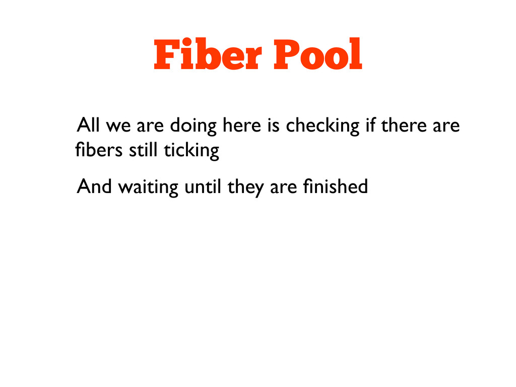 Fiber Pool All we are doing here is checking if...