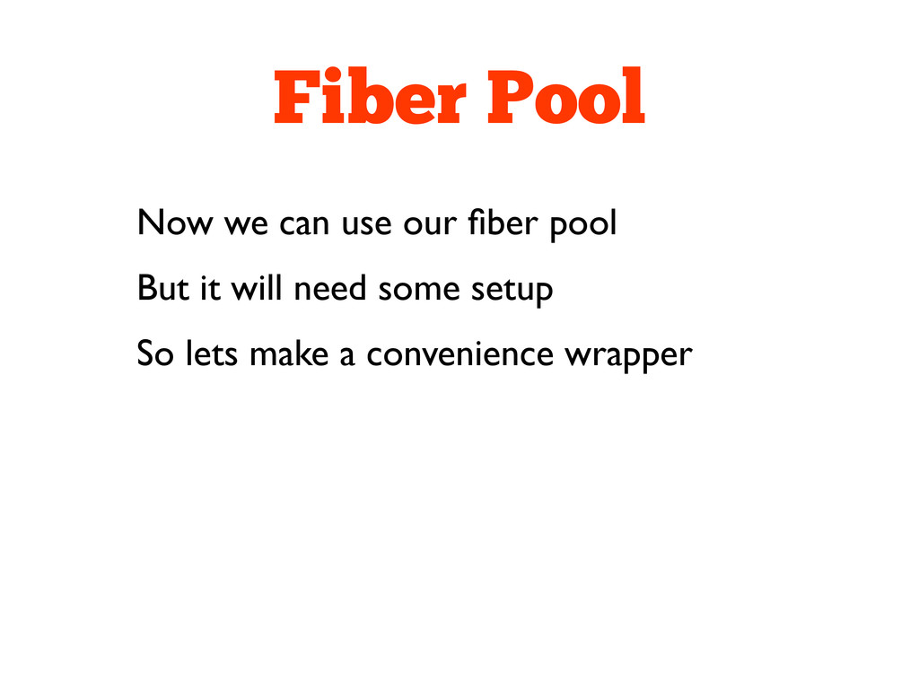 Fiber Pool Now we can use our fiber pool But it ...