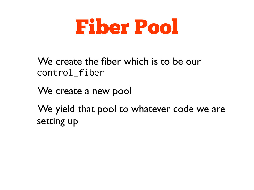 Fiber Pool We create the fiber which is to be ou...
