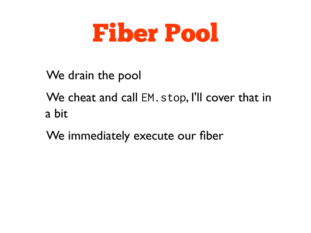 Fiber Pool We drain the pool We cheat and call ...