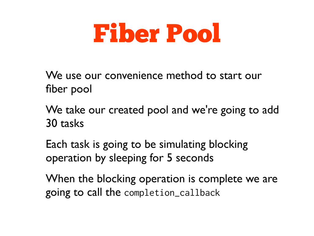 Fiber Pool We use our convenience method to sta...