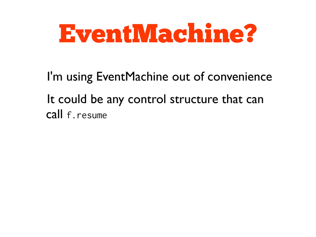 EventMachine? I'm using EventMachine out of con...