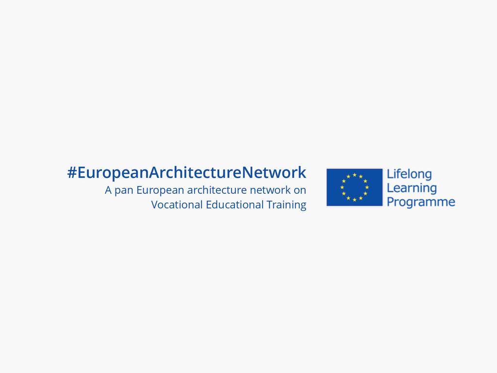 #EuropeanArchitectureNetwork A pan European arc...