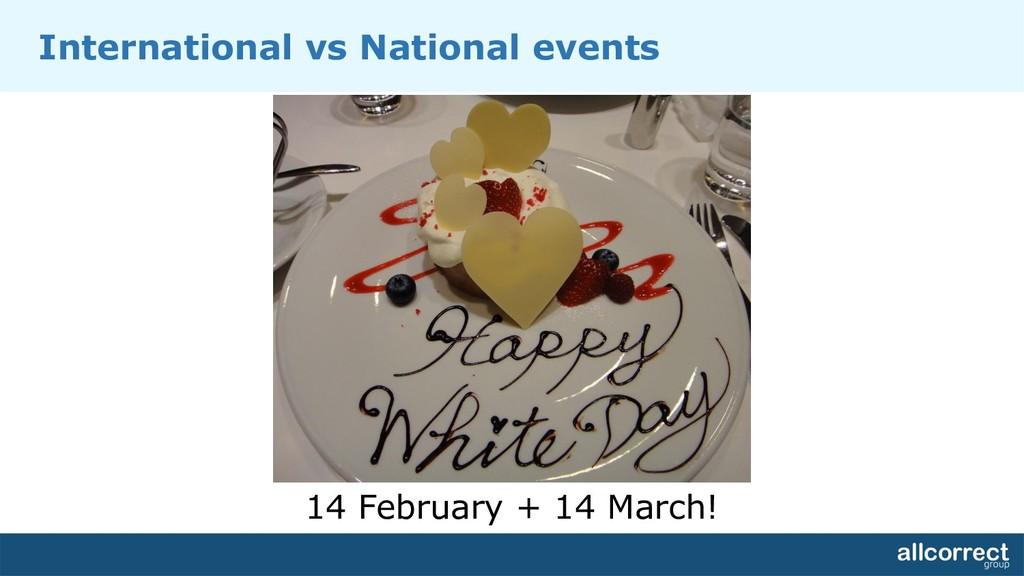 International vs National events 14 February + ...