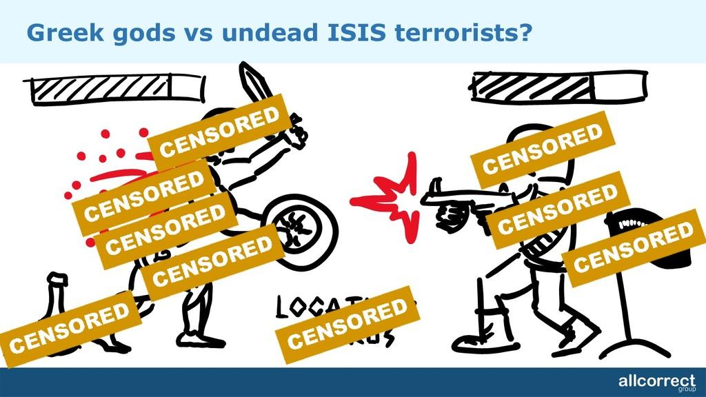 Greek gods vs undead ISIS terrorists?