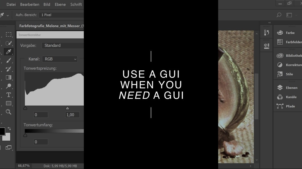 USE A GUI WHEN YOU NEED A GUI