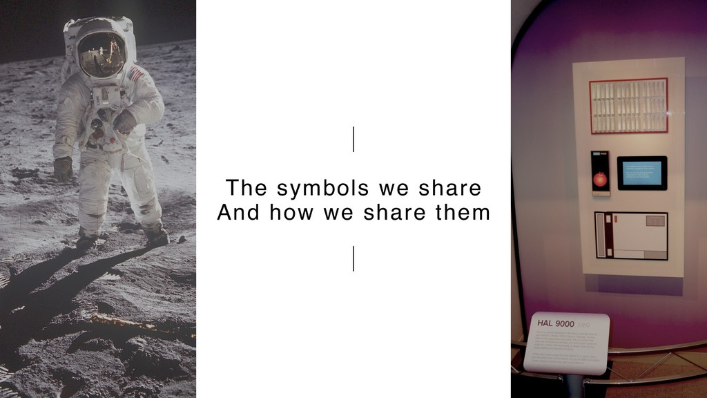 The symbols we share And how we share them