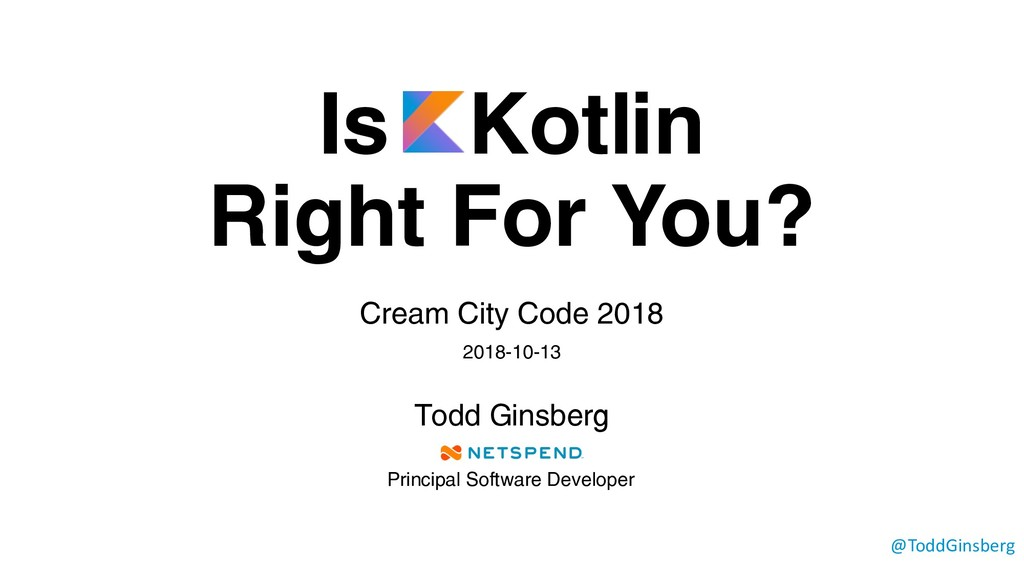 Is Kotlin Right For You? Cream City Code 2018 2...