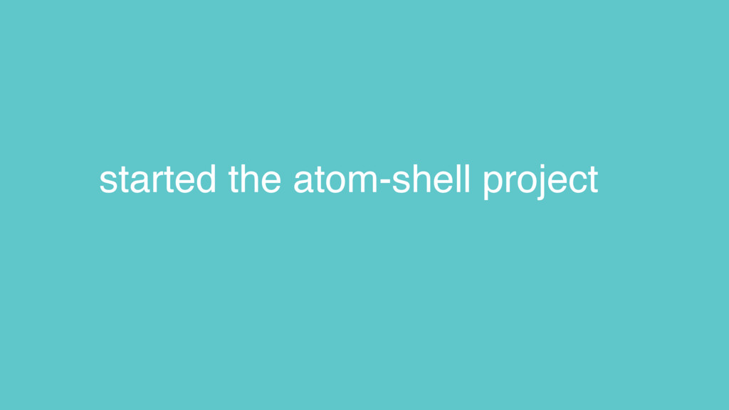 started the atom-shell project