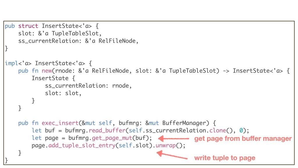 pub struct InsertState<'a> { slot: &'a TupleTab...