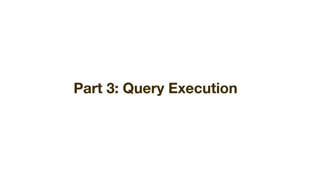 Part 3: Query Execution