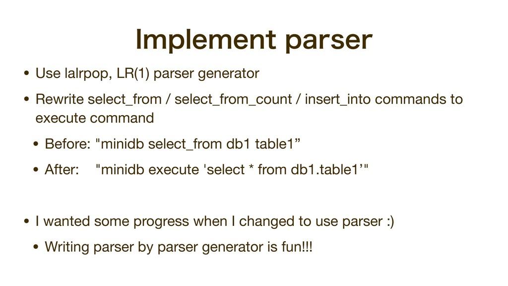 *NQMFNFOUQBSTFS • Use lalrpop, LR(1) parser ge...