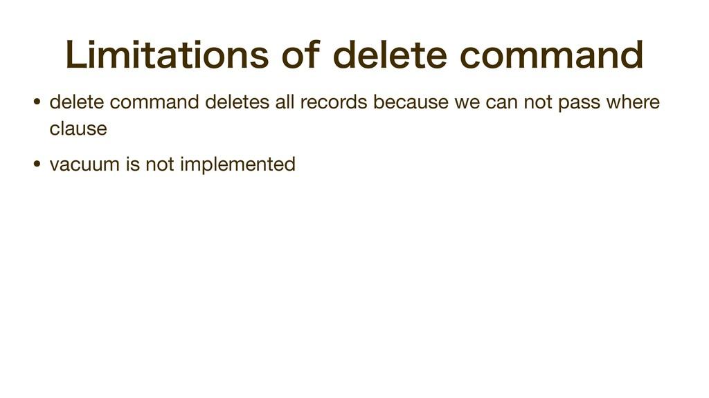-JNJUBUJPOTPGEFMFUFDPNNBOE • delete command ...