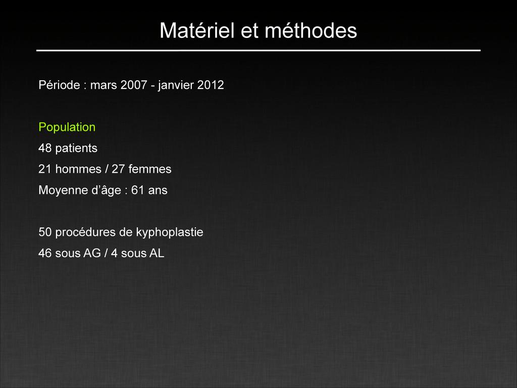 Matériel et méthodes Période : mars 2007 - janv...