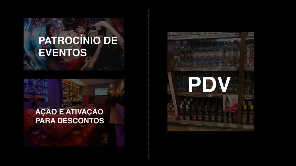 PATROCÍNIO DE EVENTOS PDV AÇÃO E ATIVAÇÃO PARA ...