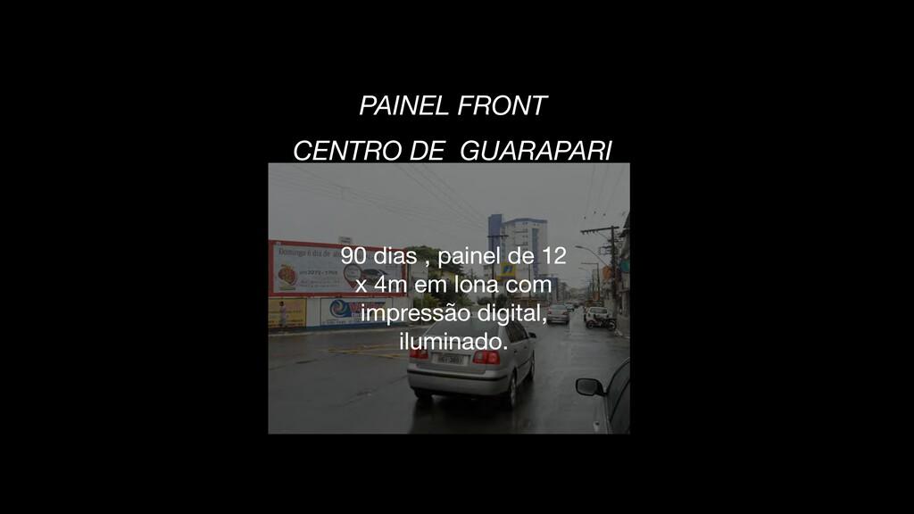 PAINEL FRONT  CENTRO DE GUARAPARI  90 dias ,...