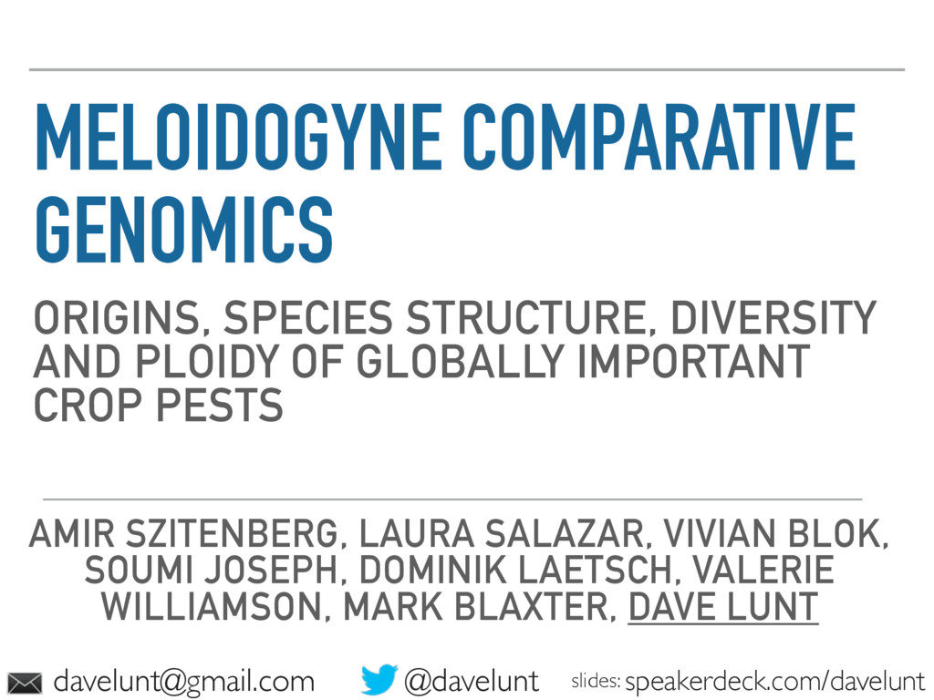 MELOIDOGYNE COMPARATIVE GENOMICS ORIGINS, SPECI...