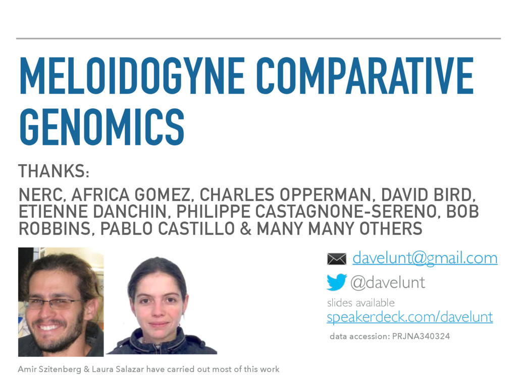 MELOIDOGYNE COMPARATIVE GENOMICS THANKS: NERC, ...