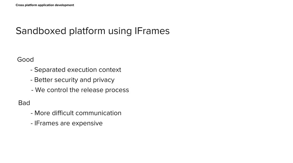 Sandboxed platform using IFrames Cross platform...