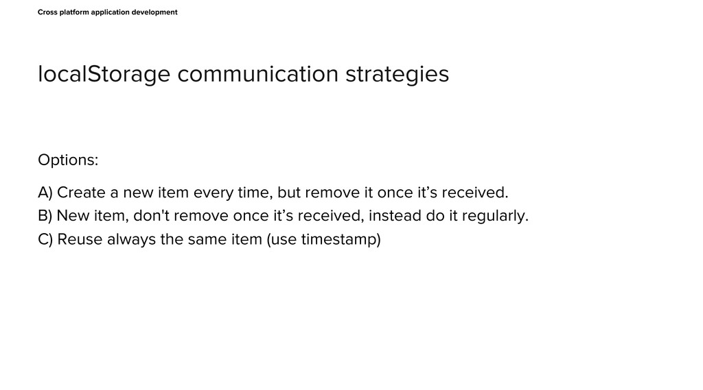 localStorage communication strategies Cross pla...