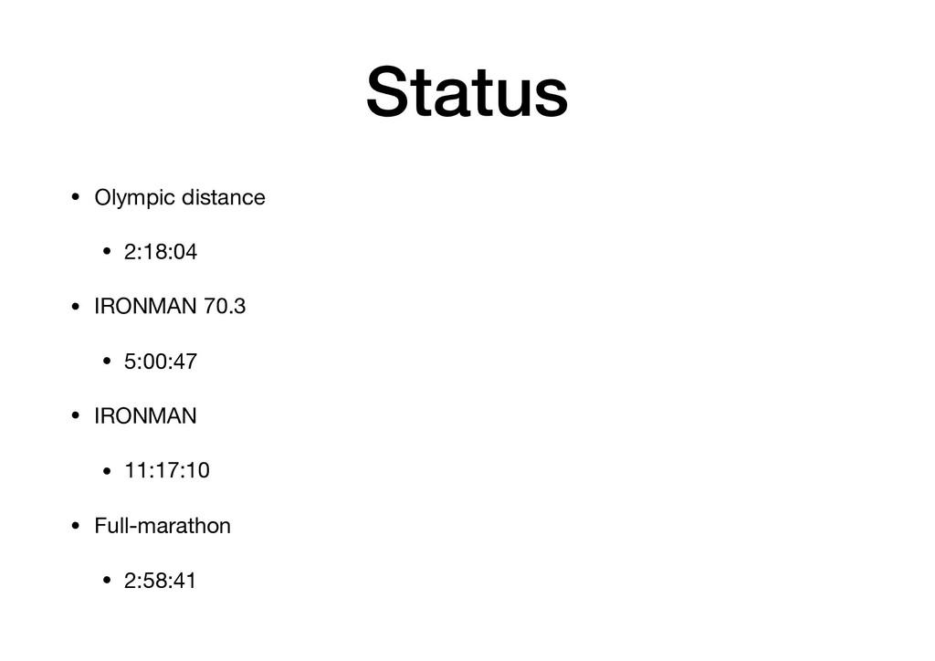 Status • Olympic distance  • 2:18:04  • IRONMAN...