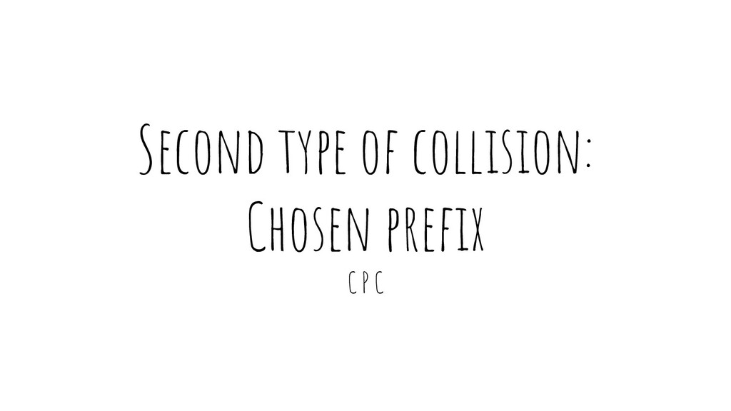 Second type of collision: Chosen prefix C P C