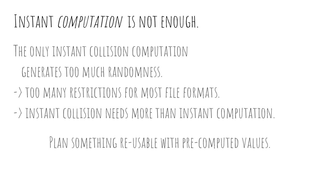 Instant computation is not enough. The only ins...