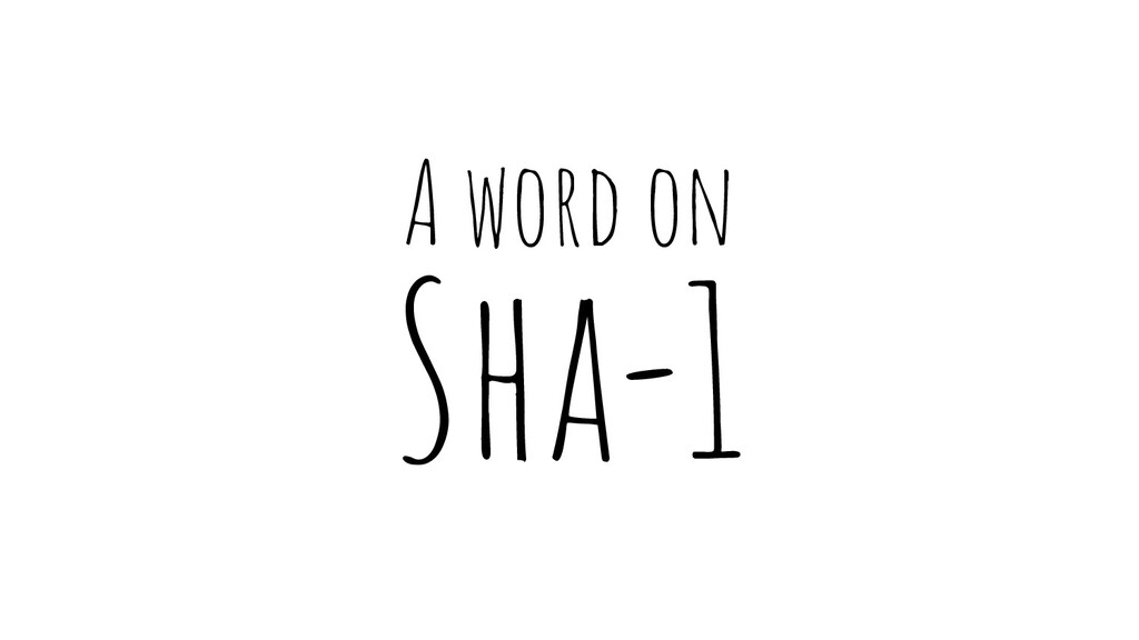 A word on Sha-1