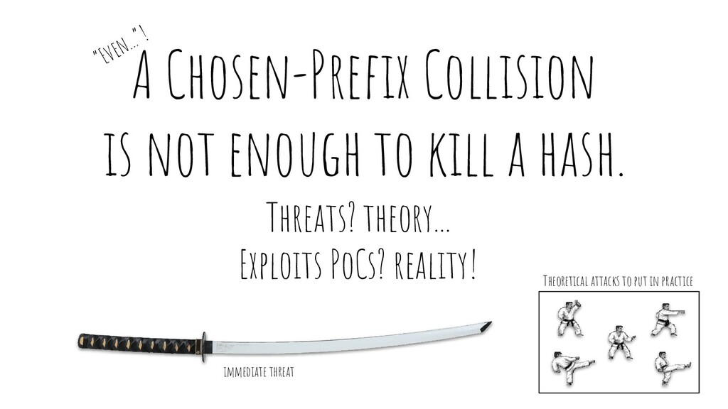A Chosen-Prefix Collision is not enough to kill ...