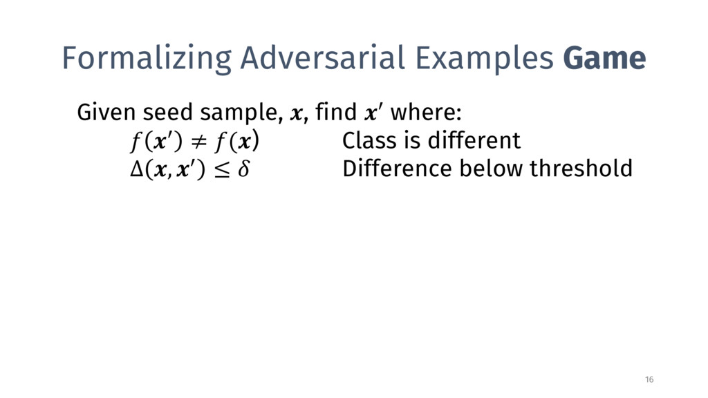 Formalizing Adversarial Examples Game 16 Given ...