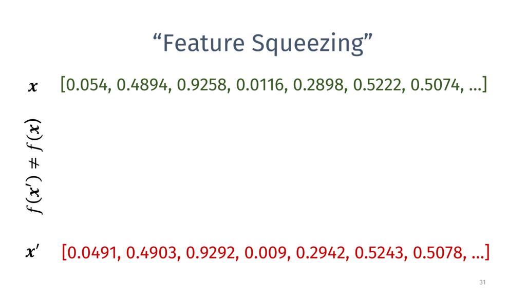 """Feature Squeezing"" 31 0   0 ≠ () [0.054, 0.489..."