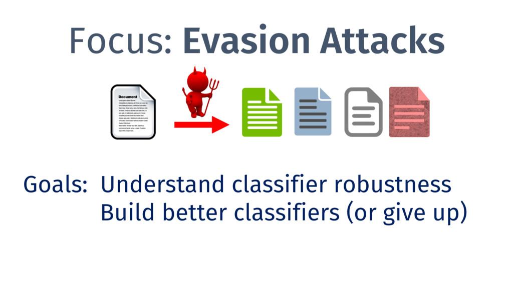 Focus: Evasion Attacks Goals: Understand classi...