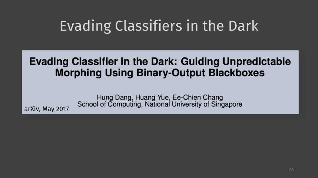 Evading Classifiers in the Dark 99 arXiv, May 2...