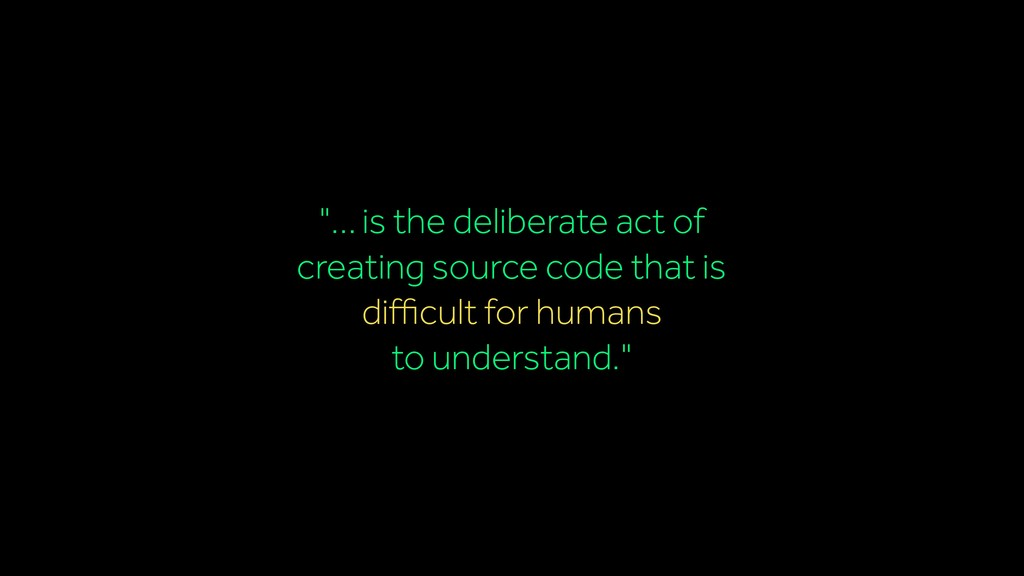 """… is the deliberate act of creating source cod..."