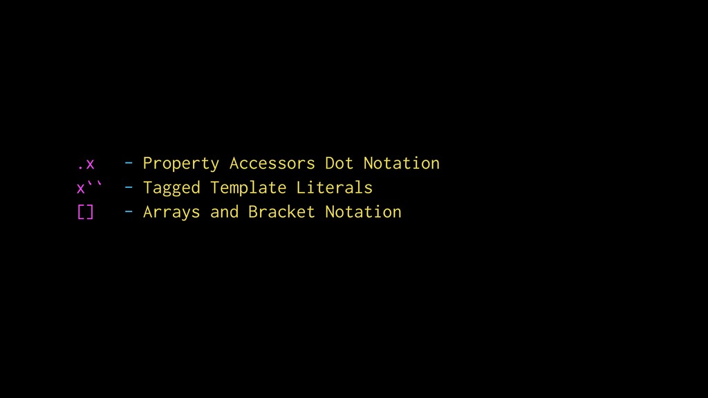 .x - Property Accessors Dot Notation x`` - Tagg...