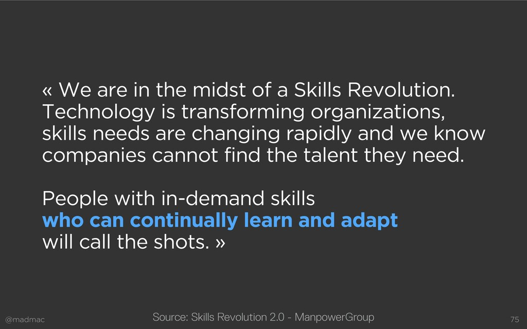 @madmac 75 « We are in the midst of a Skills Re...