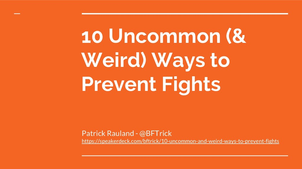 10 Uncommon (& Weird) Ways to Prevent Fights Pa...