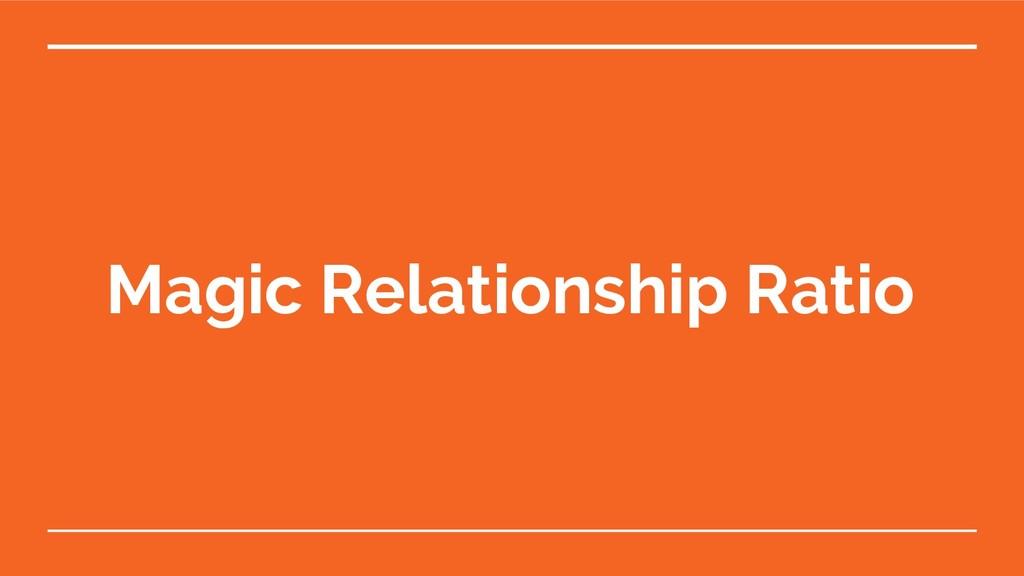 Magic Relationship Ratio