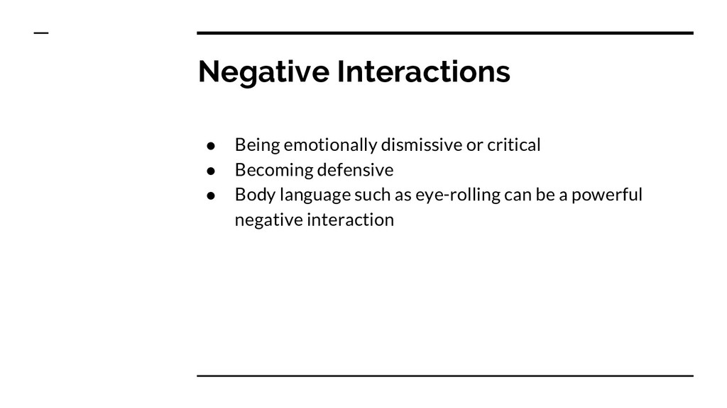 Negative Interactions ● Being emotionally dismi...