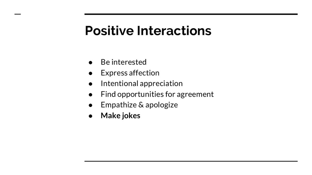 Positive Interactions ● Be interested ● Express...
