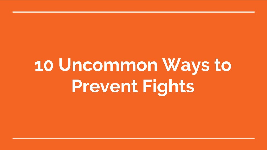 10 Uncommon Ways to Prevent Fights