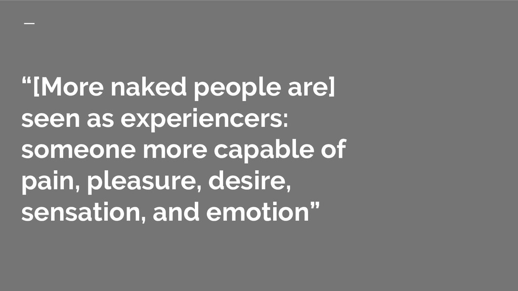 """""""[More naked people are] seen as experiencers: ..."""