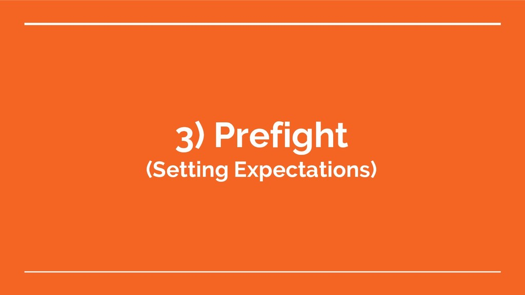 3) Prefight (Setting Expectations)
