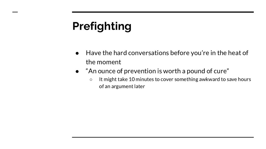 Prefighting ● Have the hard conversations befor...