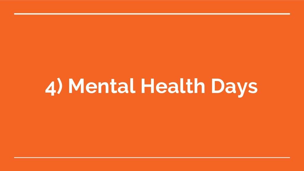 4) Mental Health Days