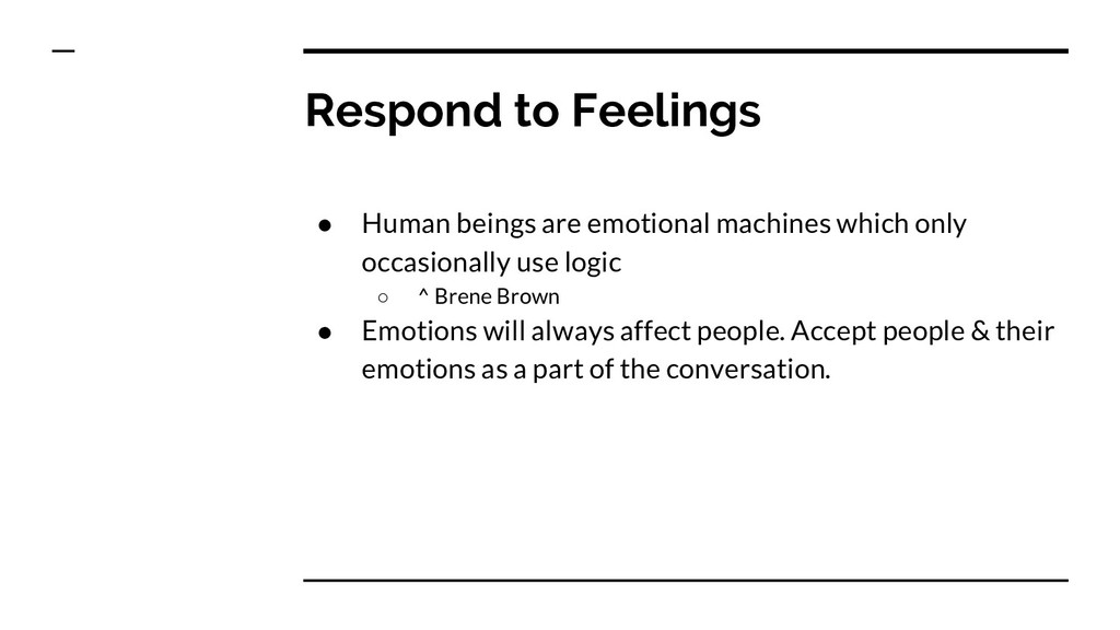 Respond to Feelings ● Human beings are emotiona...