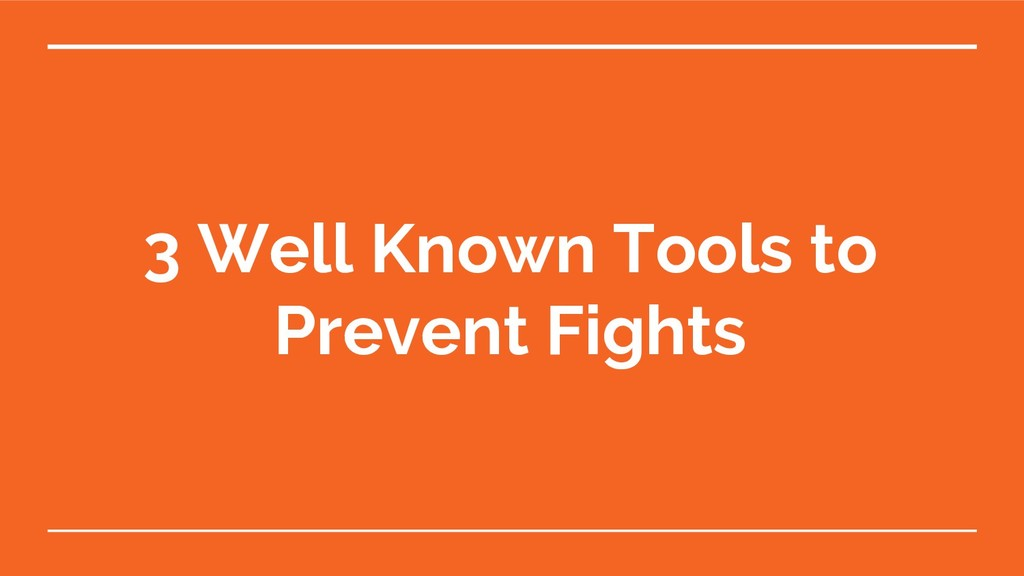 3 Well Known Tools to Prevent Fights