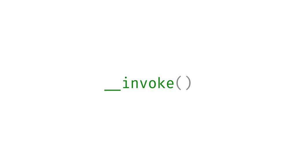 __invoke()