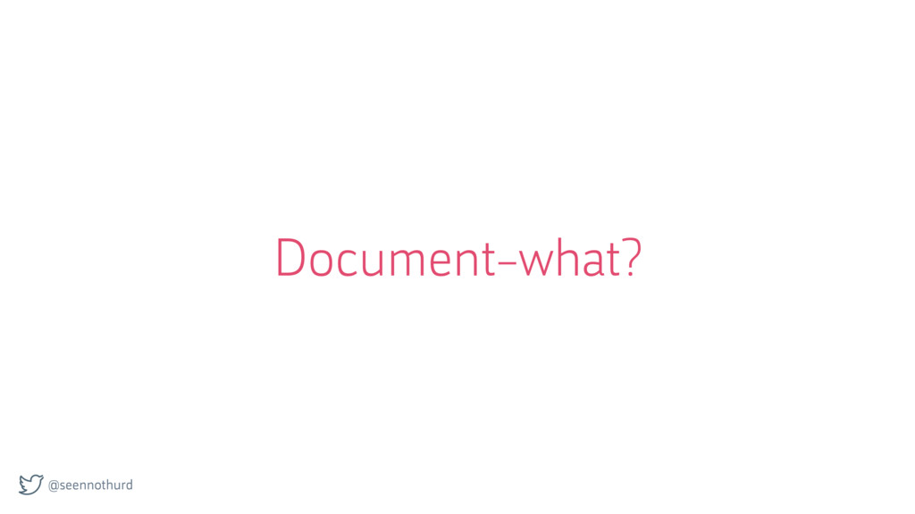 @seennothurd Document-what?