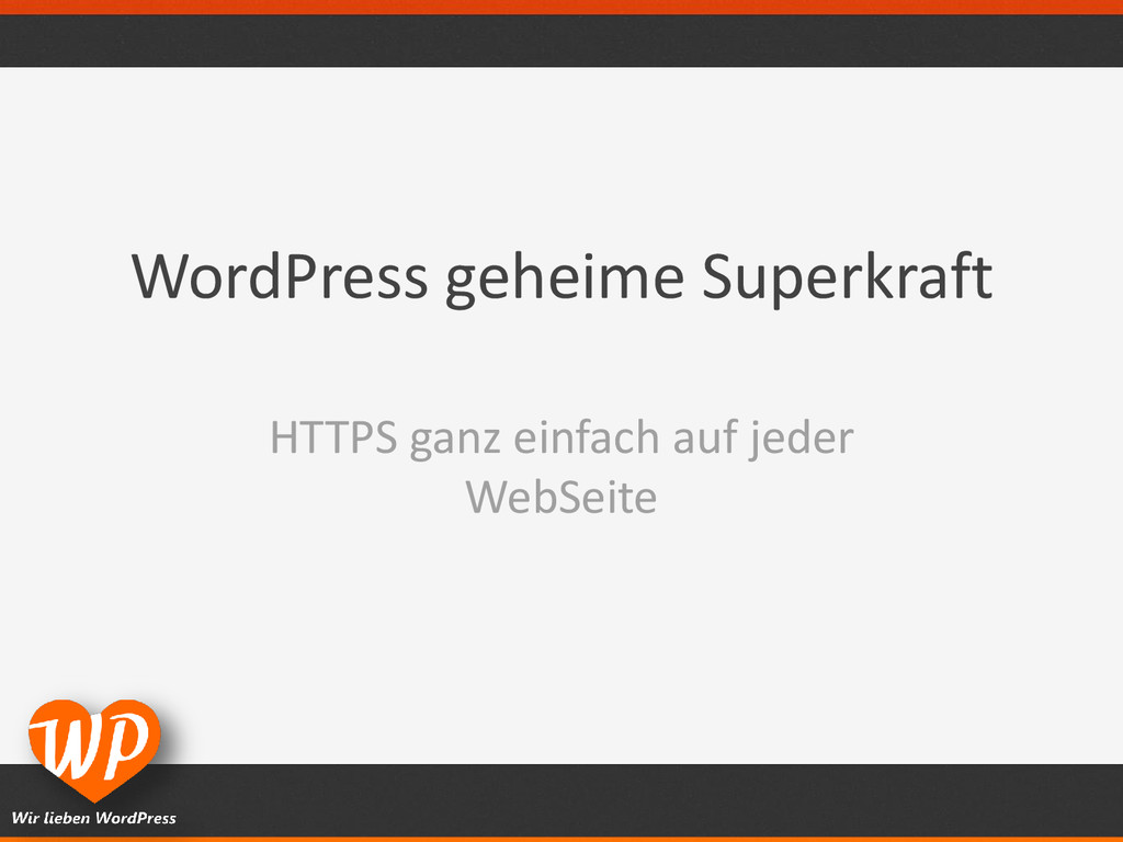 WordPress geheime Superkraft HTTPS ganz einfach...